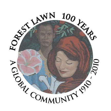 "A ""Forest Lawn 100 Years"" 1910-2010"