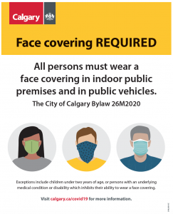 In Calgary as of August 1, face coverings are required in publicly-accessible indoor spaces, see online for details and exceptions.